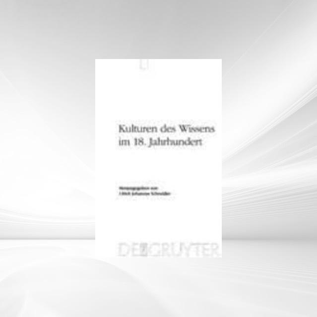 Kulturen des Wissens im 18. Jahrhundert als eBo...