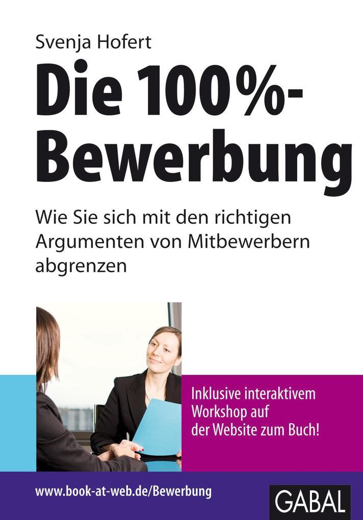 Die 100%-Bewerbung als eBook Download von Svenj...