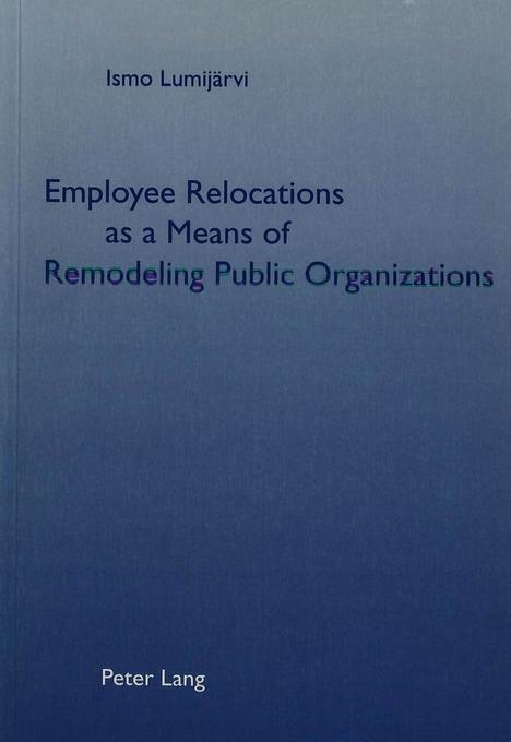 Employee Relocations as a Means of Remodeling P...