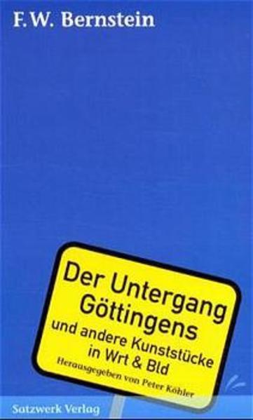 Der Untergang Göttingens und andere Kunststücke...