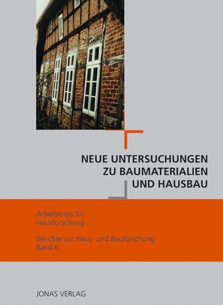 Neue Untersuchungen zu Baumaterialien und Hausb...
