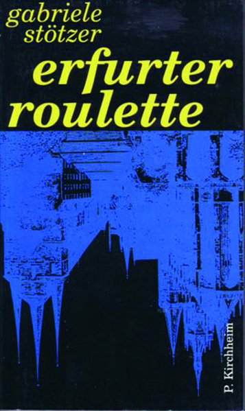 Erfurter Roulette als Buch von Gabriele Stötzer