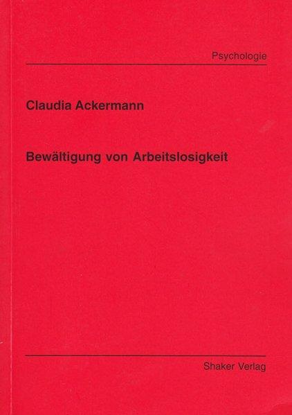 Bewältigung von Arbeitslosigkeit als Buch von C...