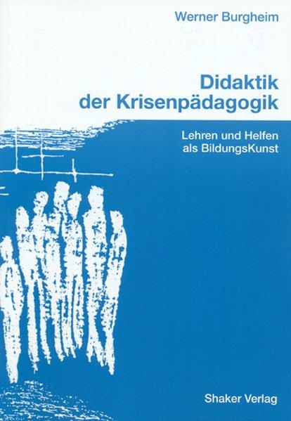 Didaktik der Krisenpädagogik als Buch von Werne...