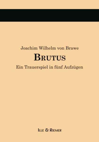 Brawe, J: Brutus als Buch von Joachim Wilhelm von Brawe, Frank Fischer, Frank Fischer, Jörg Riemer - Joachim Wilhelm von Brawe, Frank Fischer, Frank Fischer, Jörg Riemer