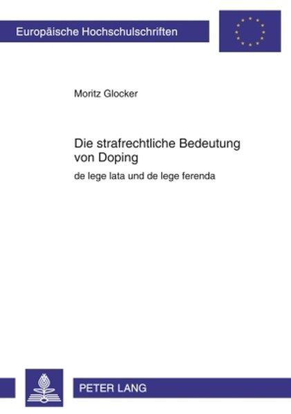 Die strafrechtliche Bedeutung von Doping als Bu...