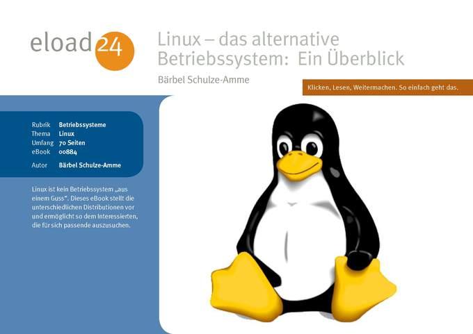 Linux - das alternative Betriebssystem: Ein Übe...