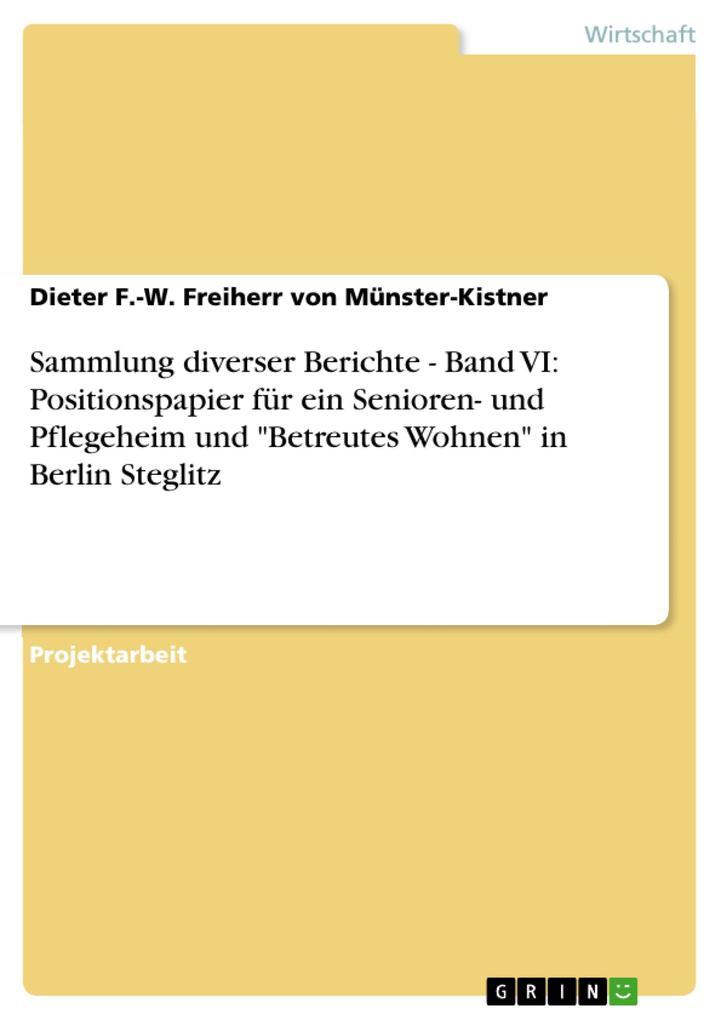 Sammlung diverser Berichte - Band VI: Positions...