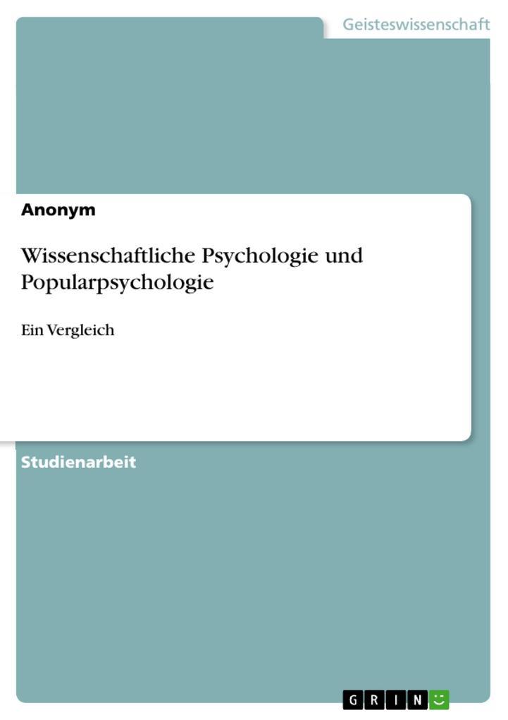 Wissenschaftliche Psychologie und Popularpsycho...