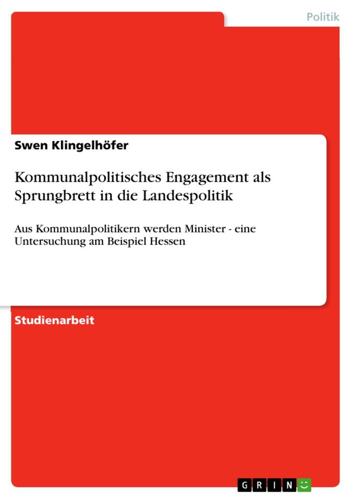 Kommunalpolitisches Engagement als Sprungbrett in die Landespolitik als eBook Download von Swen Klingelhöfer - Swen Klingelhöfer