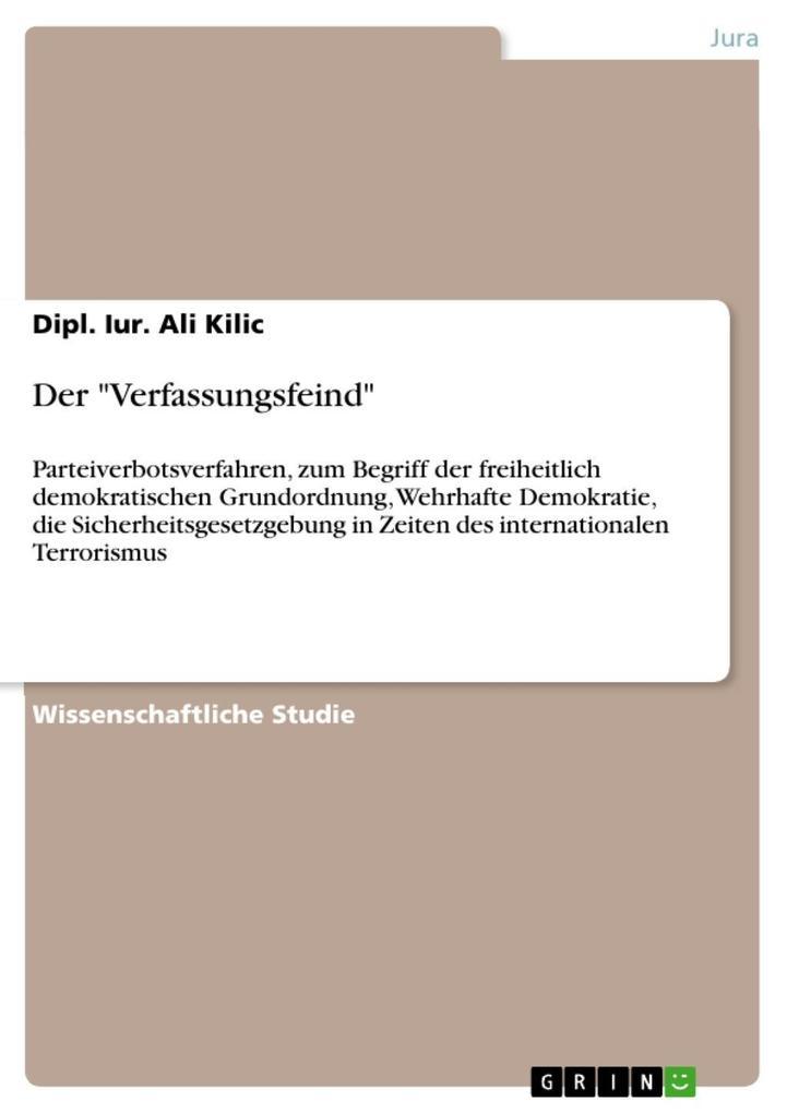 Der Verfassungsfeind als eBook Download von Dipl. Iur. Ali Kilic - Dipl. Iur. Ali Kilic