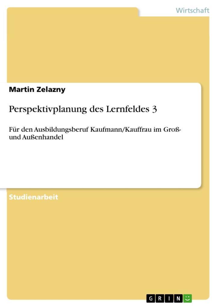 Perspektivplanung des Lernfeldes 3