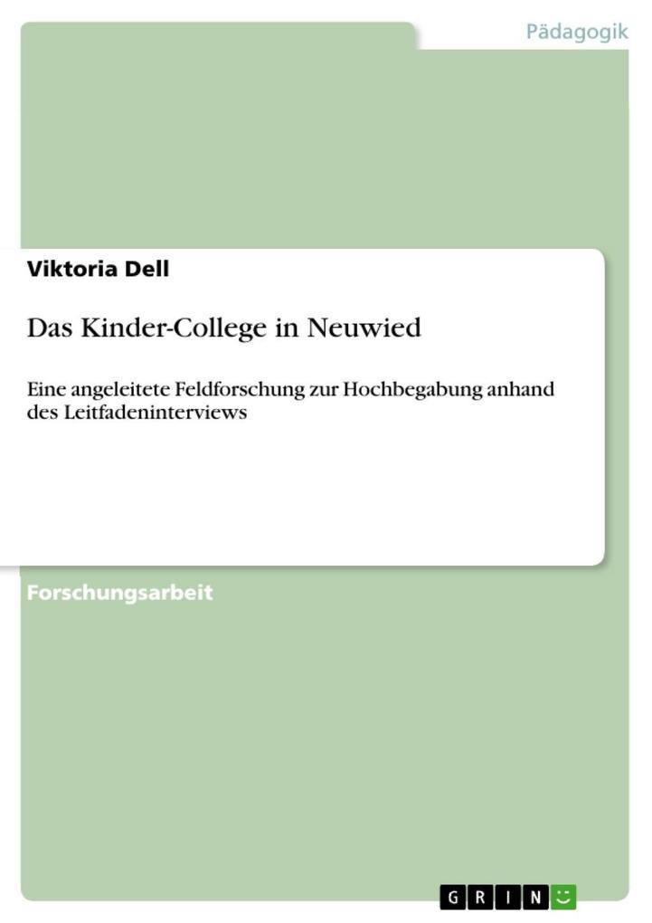 Das Kinder-College in Neuwied: Eine angeleitete Feldforschung zur Hochbegabung anhand des Leitfadeninterviews Viktoria Dell Author