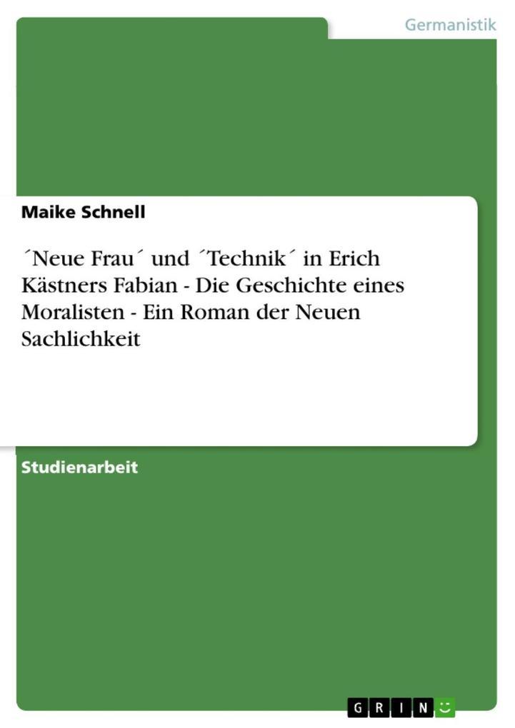 ´Neue Frau´ und ´Technik´ in Erich Kästners Fab...