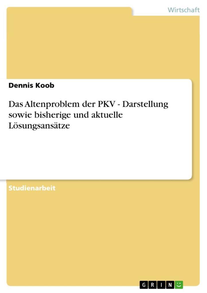 Das Altenproblem der PKV - Darstellung sowie bi...
