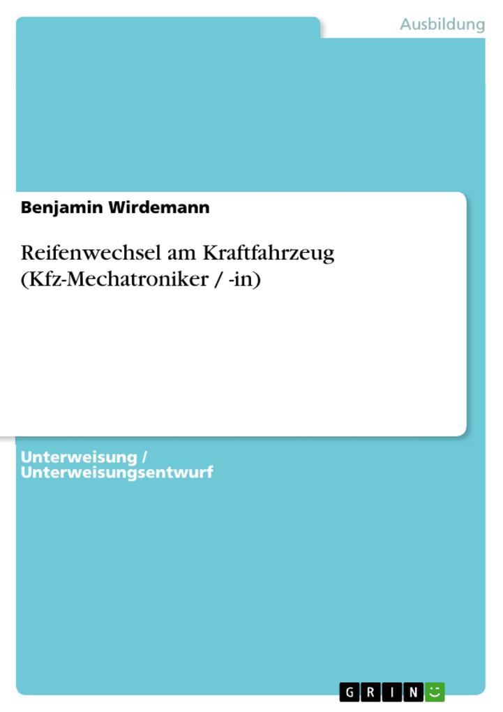 Reifenwechsel am Kraftfahrzeug (Kfz-Mechatronik...