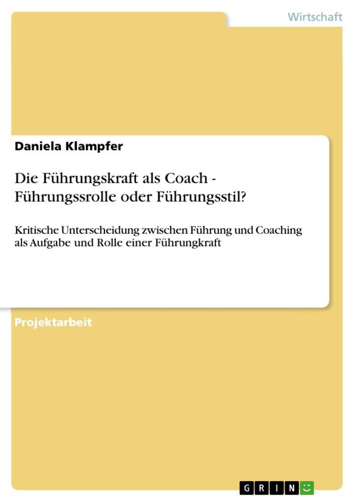 Die Führungskraft als Coach - Führungssrolle od...