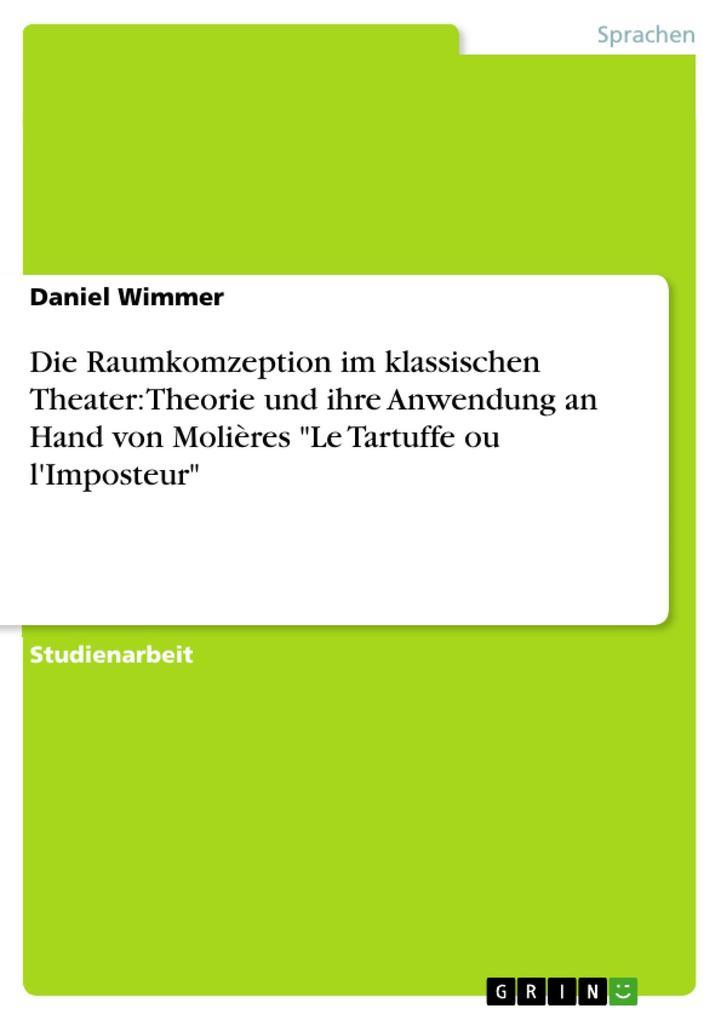 Die Raumkomzeption im klassischen Theater: Theo...