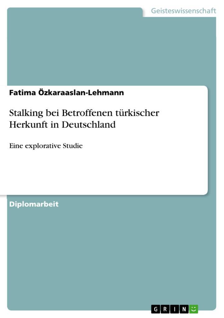 Stalking bei Betroffenen türkischer Herkunft in Deutschland
