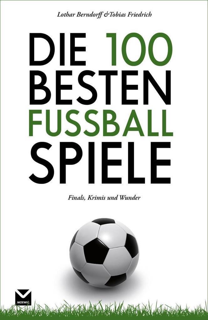 Die 100 besten Fußball-Spiele als eBook Downloa...