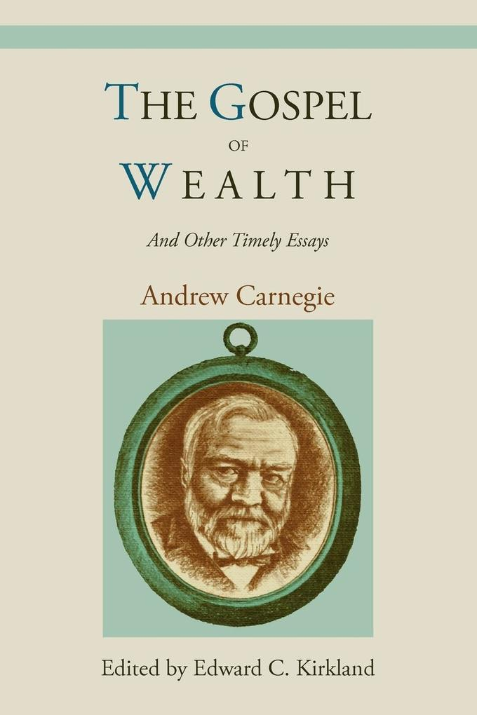 andre carnegies beliefs on the gospel of wealth