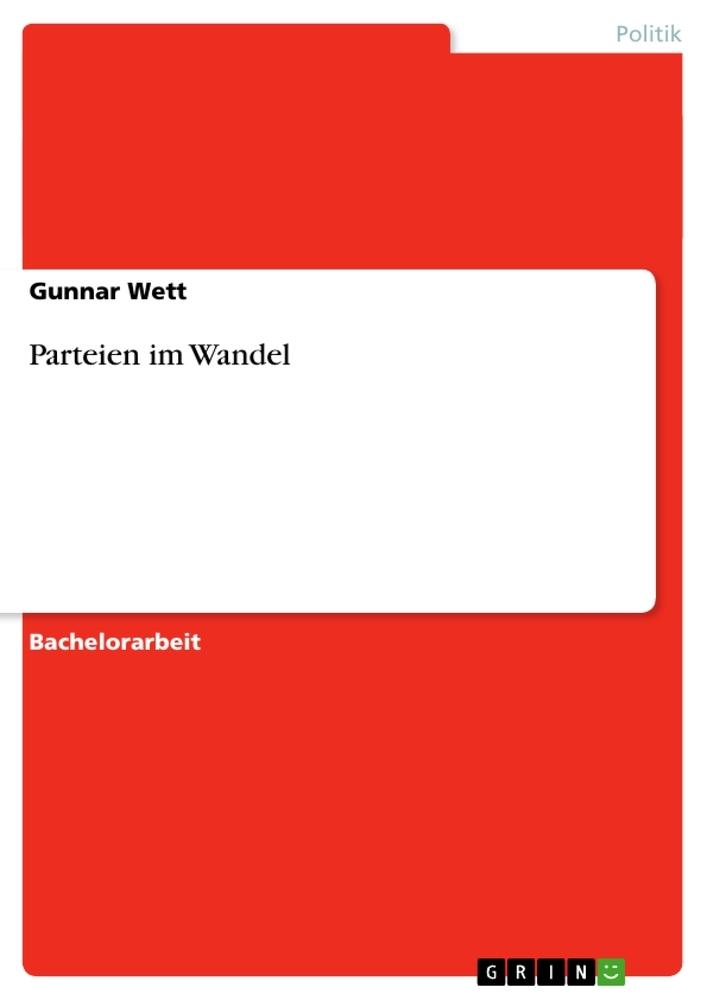 Parteien im Wandel als Buch von Gunnar Wett