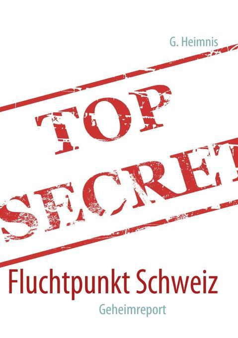 Fluchtpunkt Schweiz als eBook Download von G. H...