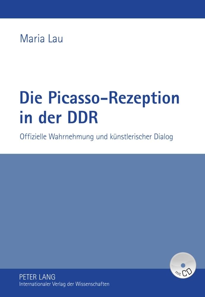 Die Picasso-Rezeption in der DDR als Buch von M...