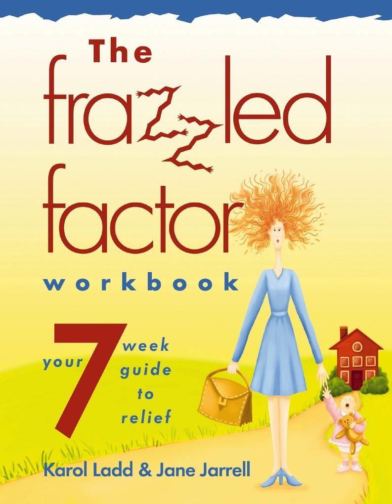The Frazzled Factor Workbook als eBook Download...