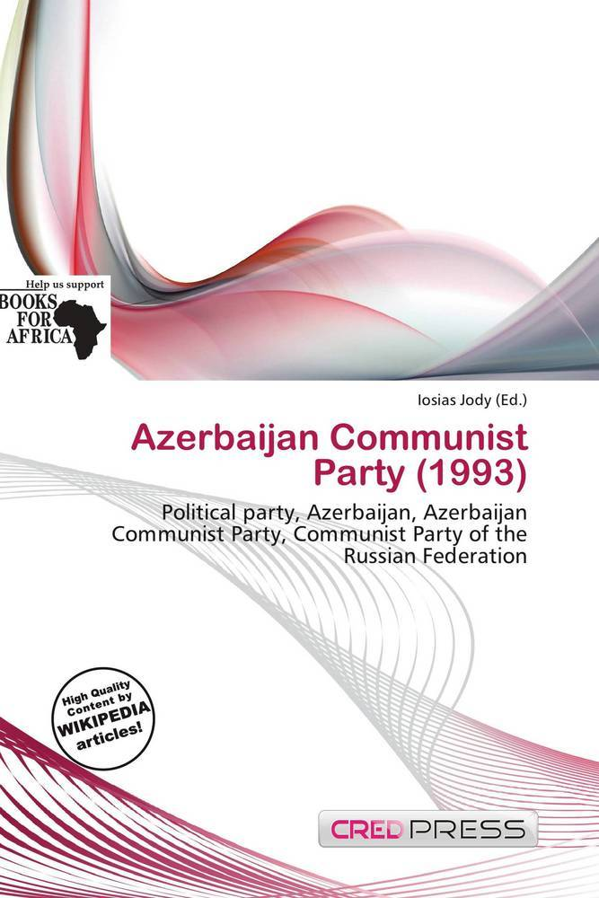 Azerbaijan Communist Party (1993) als Taschenbu...
