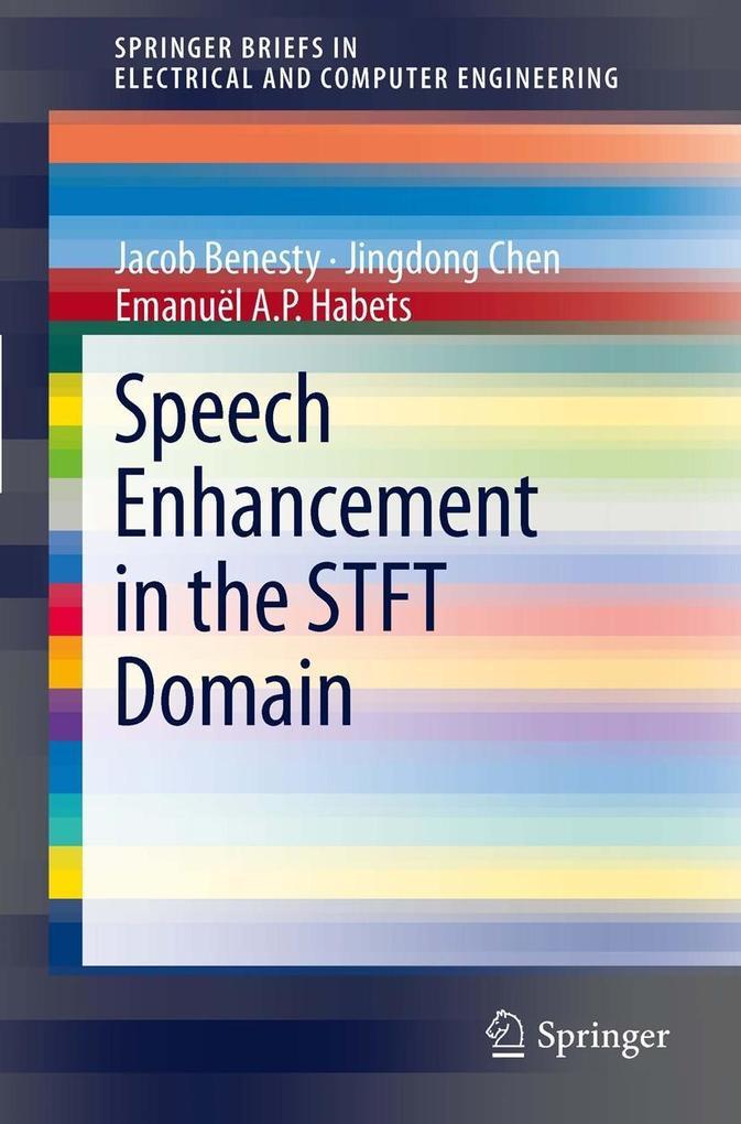Speech Enhancement in the STFT Domain als eBook...