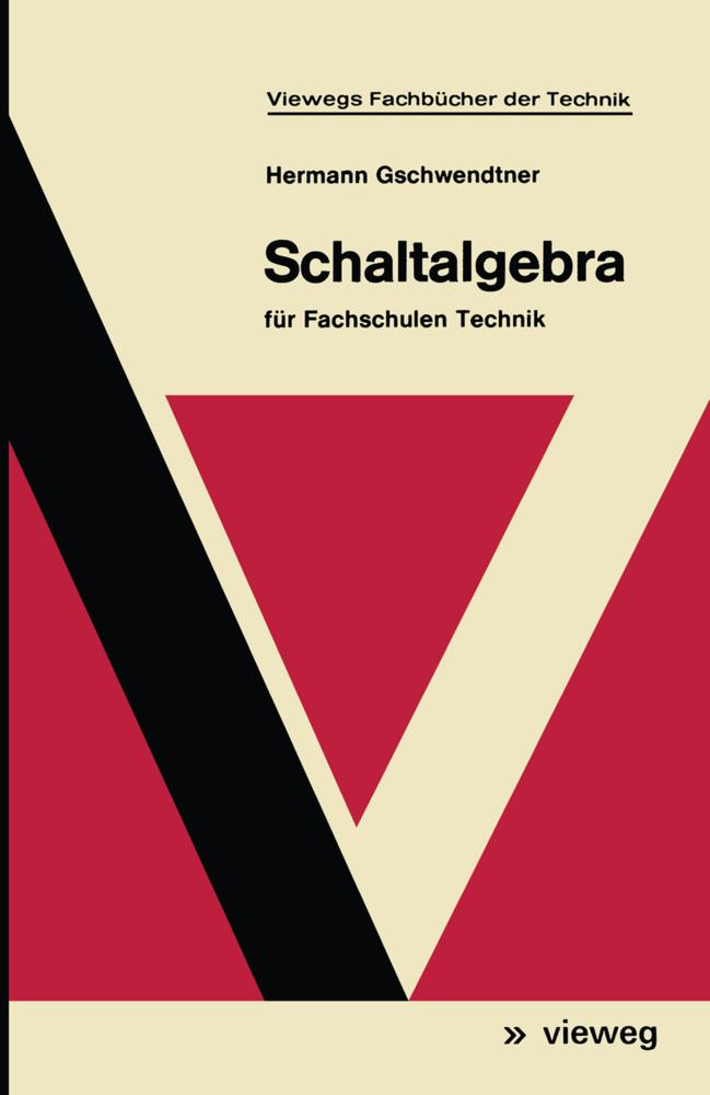 Schaltalgebra als Buch von Hermann Gschwendtner