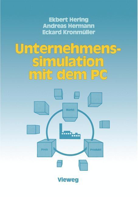 Unternehmenssimulation mit dem PC als Buch von ...