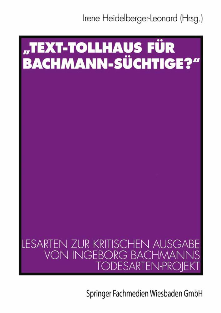 Text-Tollhaus für Bachmann-Süchtige? als Buch von