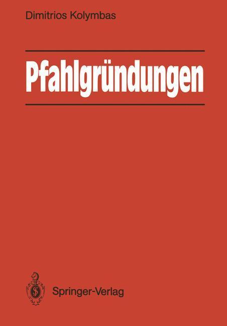 Pfahlgründungen als Buch von Dimitrios Kolymbas