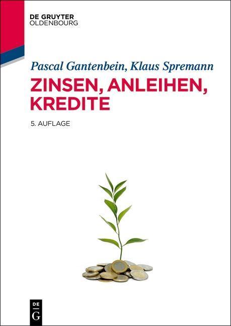 Zinsen, Anleihen, Kredite als Buch von Pascal G...