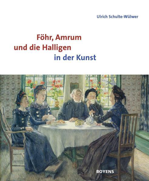 Föhr, Amrum und die Halligen in der Kunst als B...