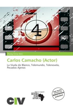 Carlos Camacho (Actor) als Taschenbuch von