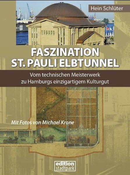 Faszination St. Pauli Elbtunnel als Buch von He...