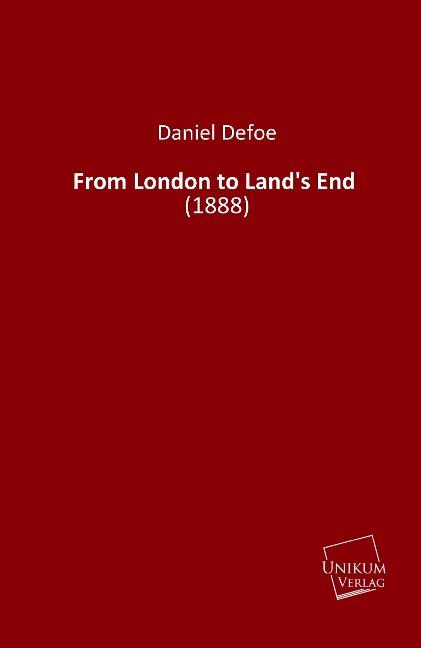 From London to Land´s End als Buch von Daniel D...