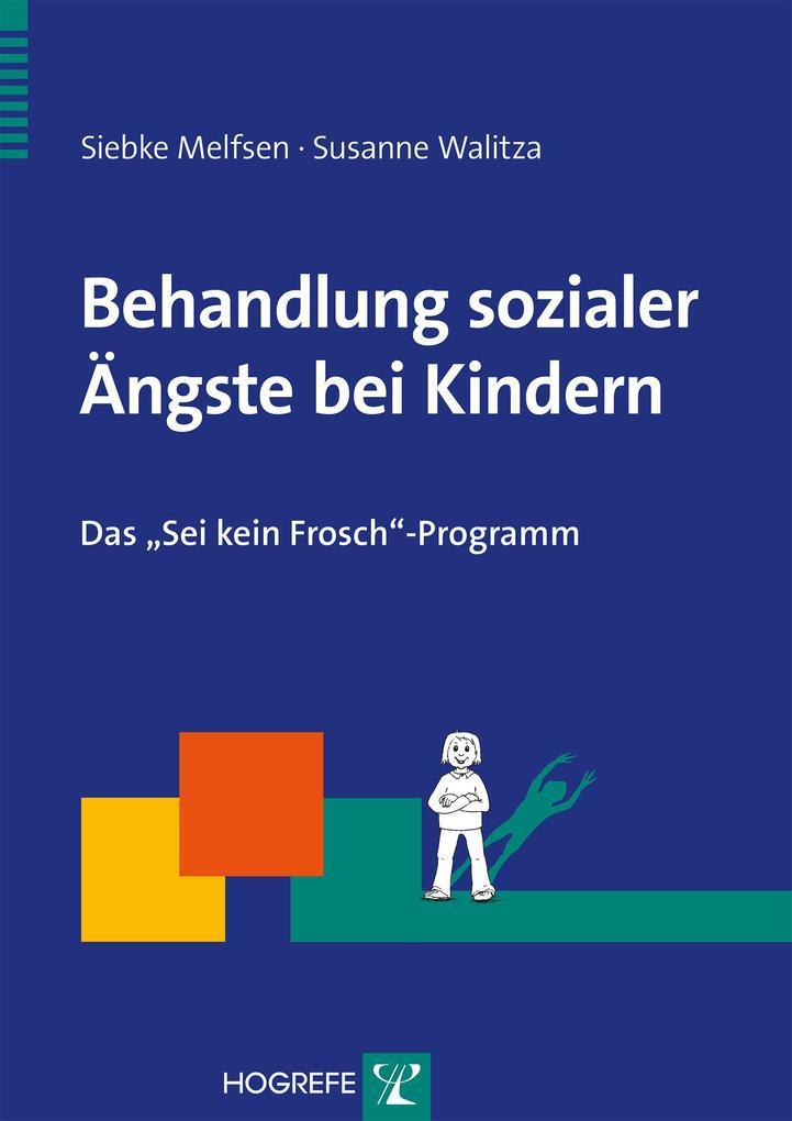 Behandlung sozialer Ängste bei Kindern als Buch...