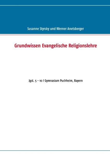 Grundwissen Evangelische Religionslehre als Buc...