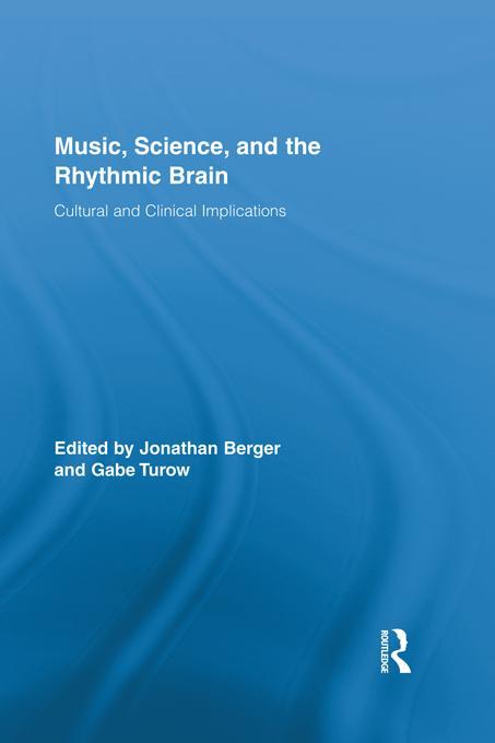 Music, Science, and the Rhythmic Brain als eBoo...