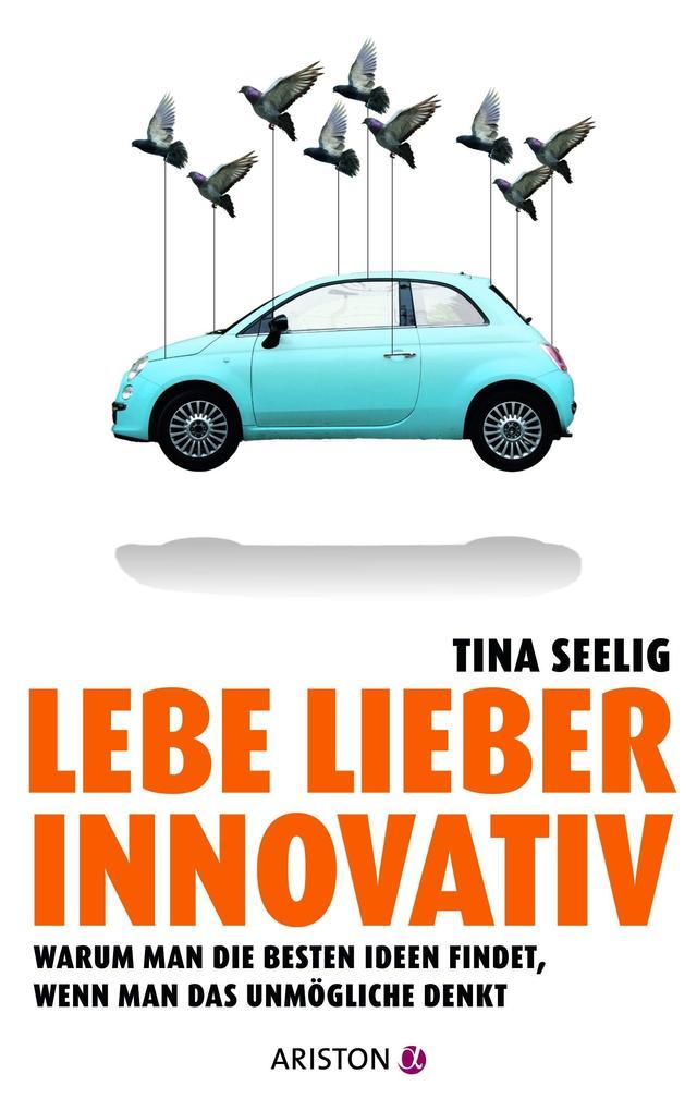 Lebe lieber innovativ als eBook Download von Ti...