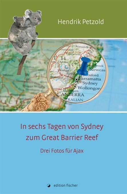 In sechs Tagen von Sydney zum Great Barrier Ree...
