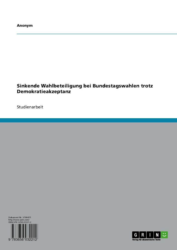 Sinkende Wahlbeteiligung bei Bundestagswahlen trotz Demokratieakzeptanz als eBook Download von - - -