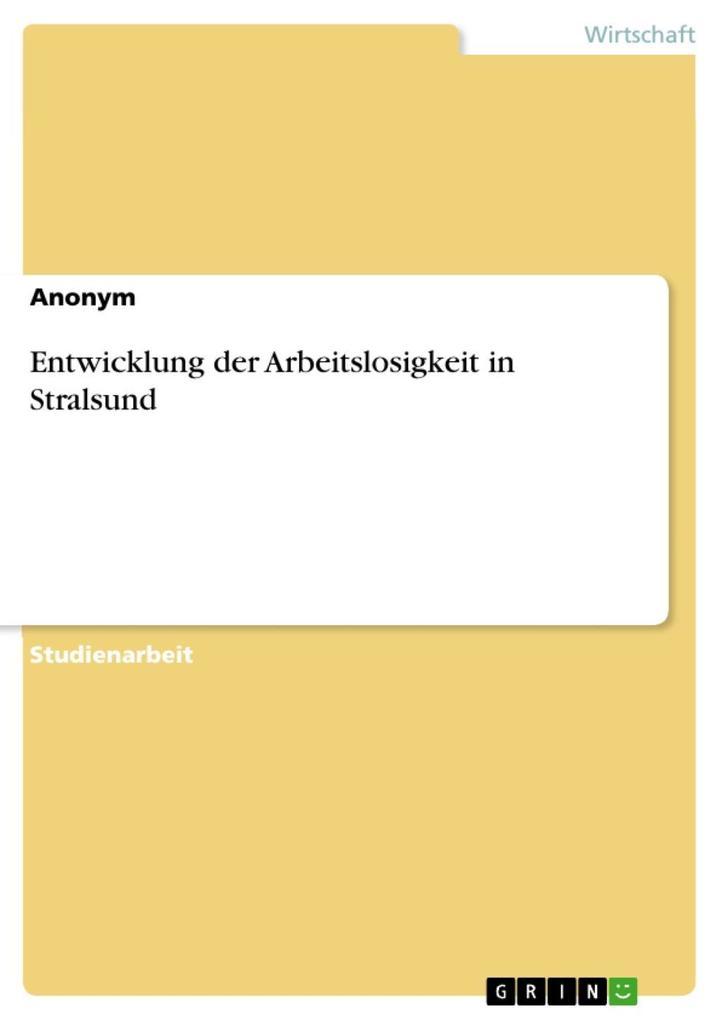 Entwicklung der Arbeitslosigkeit in Stralsund a...