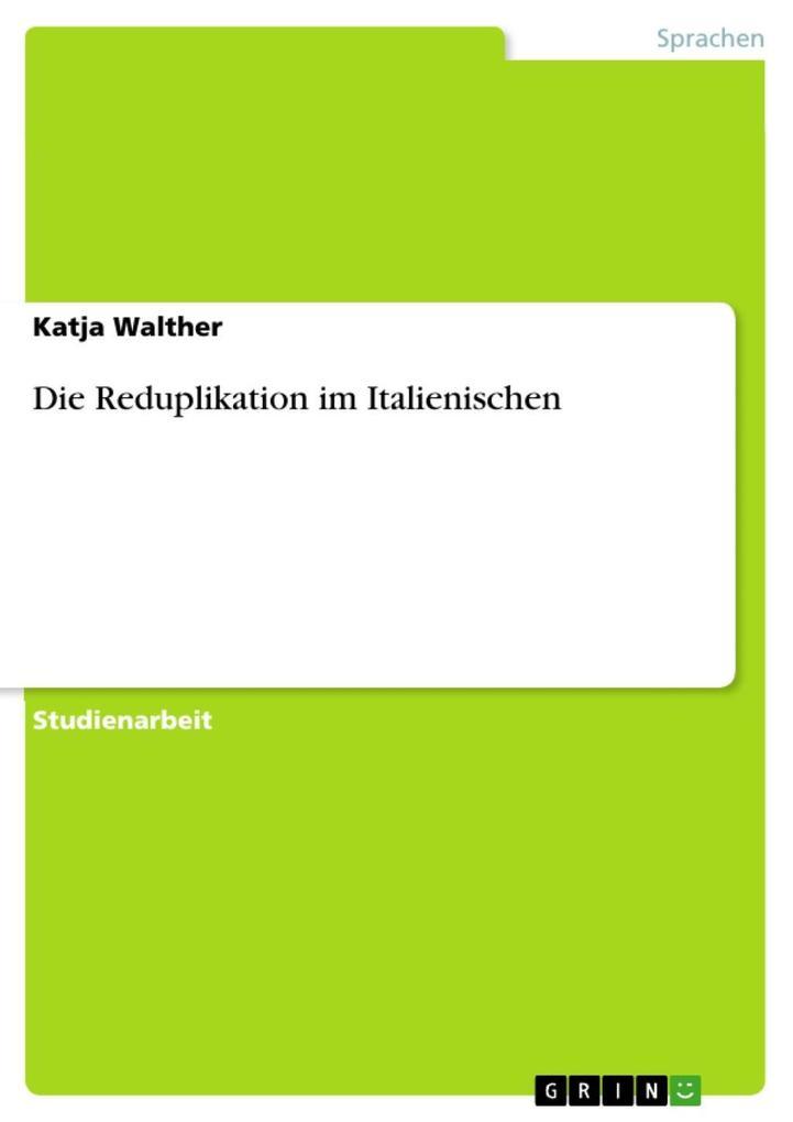 Die Reduplikation im Italienischen als eBook Download von Katja Walther - Katja Walther