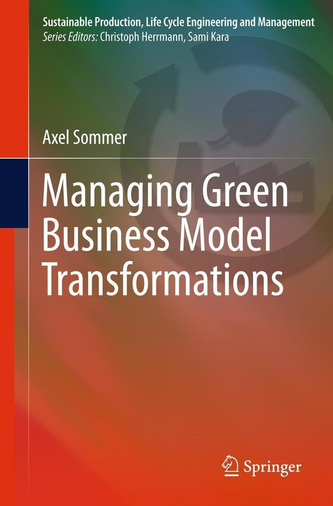 Managing Green Business Model Transformations a...