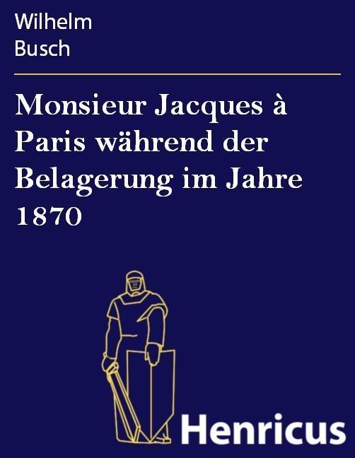 Monsieur Jacques à Paris während der Belagerung...